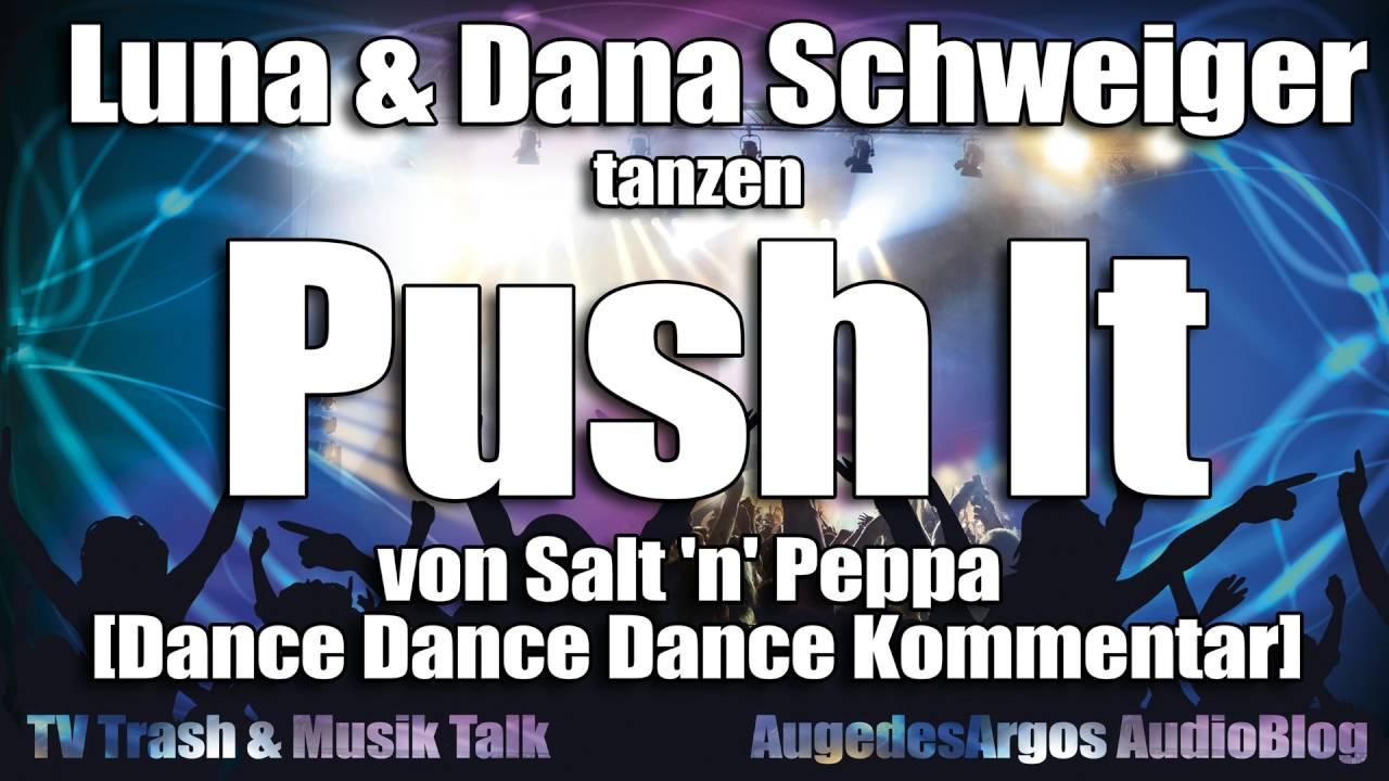 Luna Dana Schweiger Tanzen Push It Von Salt N Peppa Dance Dance Dance Kommentar