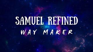 Samuel RefinedA - Way Maker (Official Audio & Lyrics)