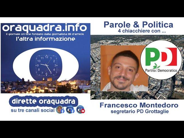 Parole&Politica- 4 chiacchiere con Francesco Montedoro segretario Pd Grottaglie