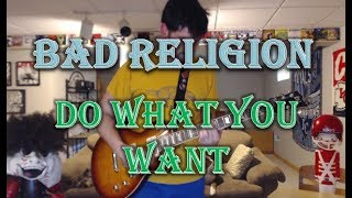 Bad Religion - Do What You Want (Guitar Tab + Cover)