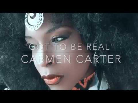 "Carmen Carter ""Got to be Real"""