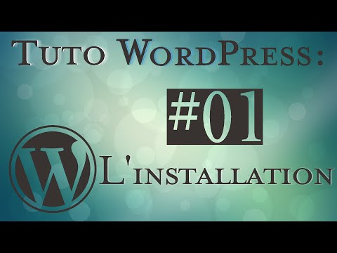 Tuto WorldPress Débutant : #01 - Installation de WordPress