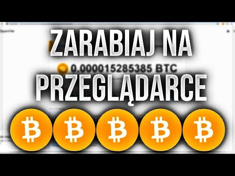 #1 Jak Zarabiać Na Przeglądarce - Darmowe Bitcoiny   Zarabiaj Na