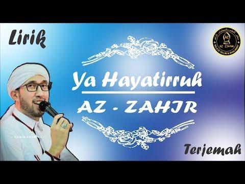 Ya Hayatirruh Versi Az-Zahir Lirik Arab + Latin + Terjemah