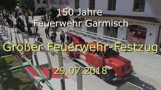 Der große Feuerwehr-Festzug - 150 Jahre Feuerwehr Garmisch