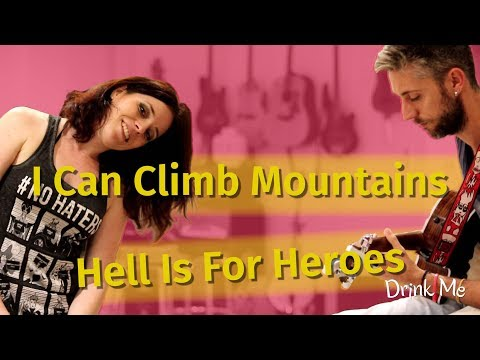 I Can Climb Mountains - Hell is For Heroes - Cover by Drink Me