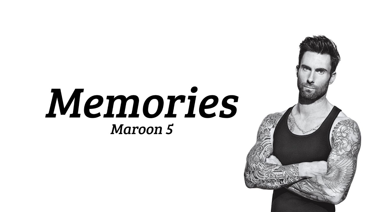 Memories by Maroon 5 (with lyrics) - YouTube