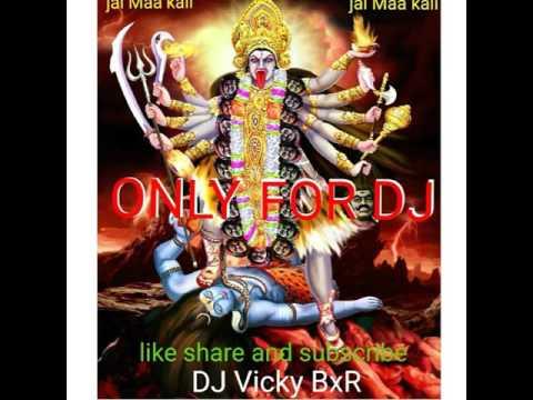 Jai Maa kali special remix DJ -vicky- BxR