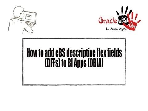 How to add eBusiness Suite DFFs (descriptive flex fields) to BI Apps (OBIA)?
