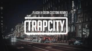 Download ATB - Flash X (Deon Custom Remix) Mp3 and Videos