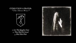 CURSE UPON A PRAYER - The Three Woes (FULL EP)
