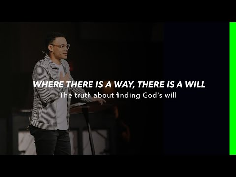 Download Where There Is A Way, There Is A Will | The truth about finding God's will (Message) - Tauren Wells