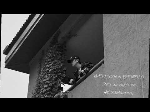 EXO Baekhyun (Featuring Beenzino) ~ Stay Up (Nightcore)