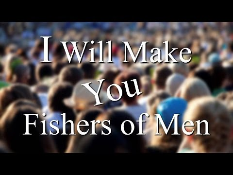 "Worship - ""I Will Make You Fishers Of Men"""