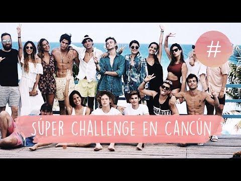 SUPER CHALLENGE EN CANCÚN - DULCEIDA