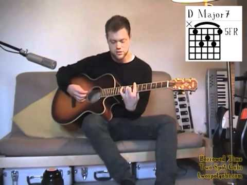 Learn how to play Borrowed Time by Two Spot Gobi