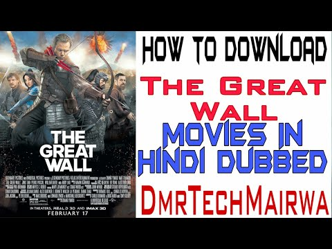 How To Download #The_Great_Wall_Full_Movies_Hd_In:_Hindi_Dubbed...By #dmrtechmairwa