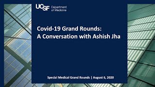 Covid-19 Grand Rounds: A Conversation with Ashish Jha