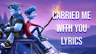 Carried Me With You Lyrics (Onward Edition) Brandi Carlile