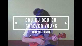 BLACKPINK - '뚜두뚜두 (DDU-DU DDU-DU) + BLACKPINK - FOREVER YOUNG , 블랙핑크 : Ukulele Cover (Philippines)