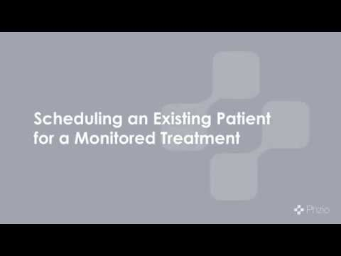 Training Module 3: Scheduling an existing patient for a Monitored Treatment