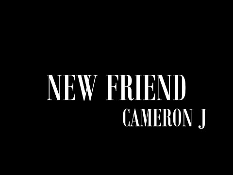Cameron J - New Friend @TheKingOfWeird (HQ Lyric Video)
