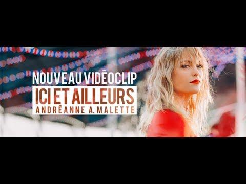 Andréanne A. Malette - Ici et ailleurs (Vidéoclip officiel)