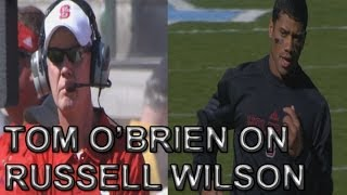 Tom O Brien on Former NC State QB Russell Wilson