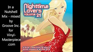 Nighttime Lovers Vol. 21 - In a Nutshell Mix - Mixed by Groove Inc. for VinylMasterpiece.com