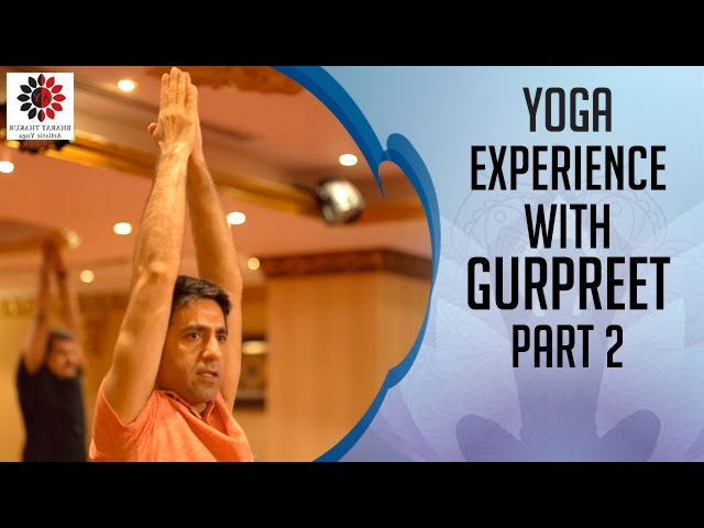 Bharat Thakur Artistic Yoga Experience With Gurpreet Part 2 Youtube