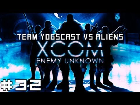 XCOM - Team Yogscast vs Aliens #32 - The Supply Ship, Part I