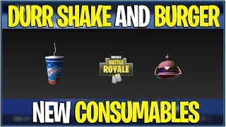 "*NEW* Fortnite: LEAKED ""DURR SHAKE"" AND DURR BURGER"" CONSUMABLES! 