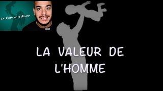 LA VALEUR DE L'HOMME