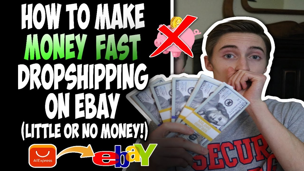 How To Make Money Fast Dropshipping On Ebay With Little Or No Money Youtube
