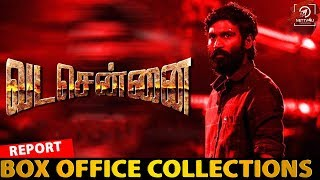 Vada Chennai Box Office Collection | Dhanush | Andrea Jeremiah | Aishwarya Rajesh | Ameer Sultan