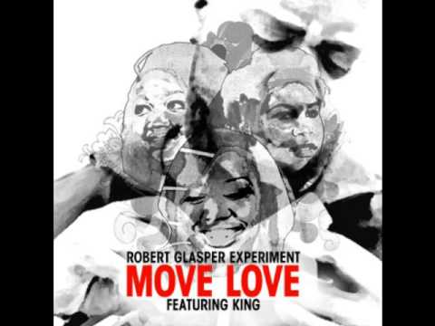 Robert Glasper feat King - Move Love (Boddhi Satva Ancestral Soul Mix)