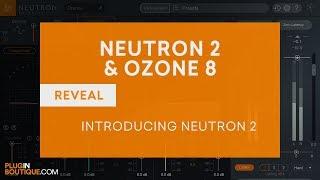 iZotope Neutron 2 - What's New in iZotope Neutron 2 Tutorial