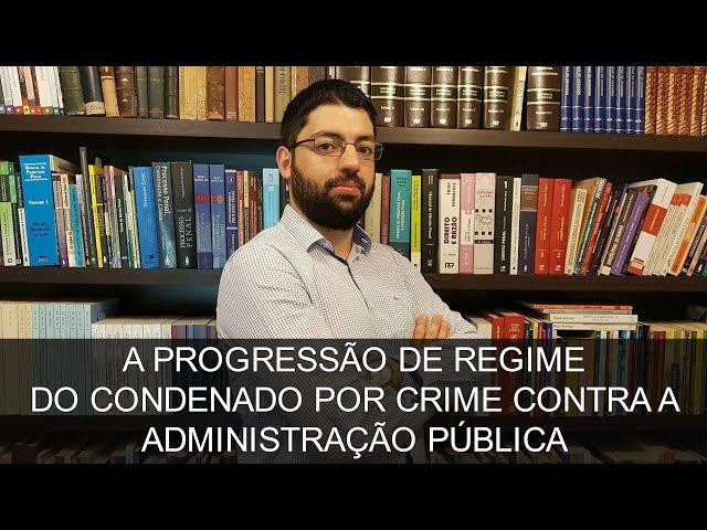 A progressão de regime do condenado por crime contra a Administração Pública | Evinis Talon