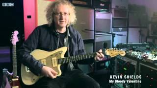 The Joy of the Guitar Riff - My Bloody Valentine / Kevin Shields