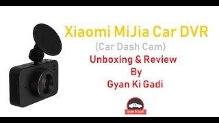 Mi MiJia DVR Car Dash Camera for Your Car (Part 1 Unboxing & Review)