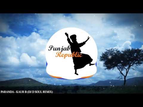 Paranda - Kaur B (Dhol Remix)