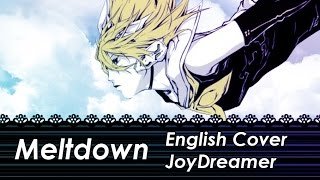 Meltdown -Piano ver.- (English Cover) 【JoyDreamer】