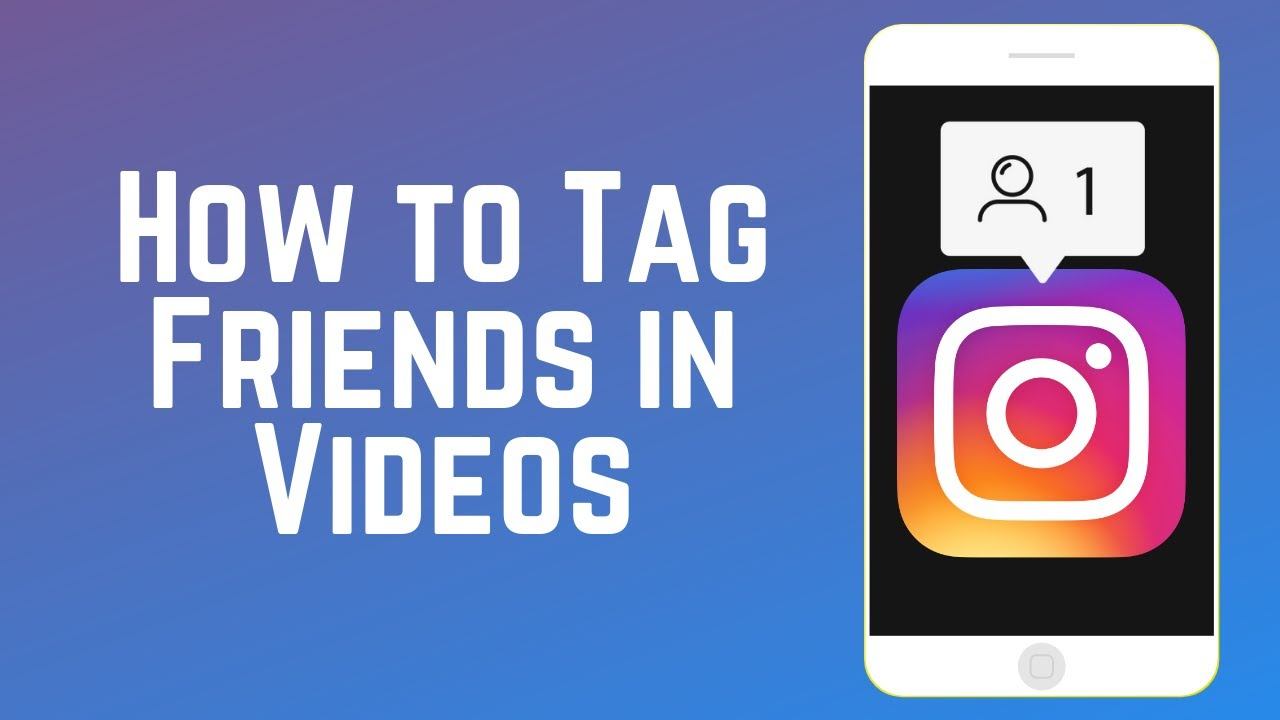 How To Tag Someone In An Instagram Video Instagram Guide Part 10 Youtube