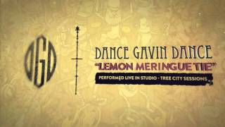 Dance Gavin Dance - Lemon Meringue Tie (Tree City Sessions)