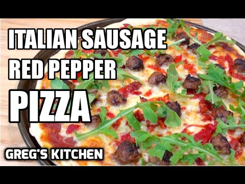 ITALIAN SAUSAGE GOURMET PIZZA RECIPE – Greg's Kitchen