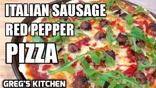 ITALIAN SAUSAGE GOURMET PIZZA RECIPE - Gregs Kitchen