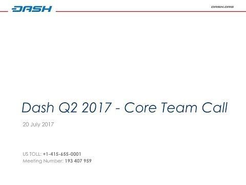 Dash Core Team Q2 2017 Summary Call