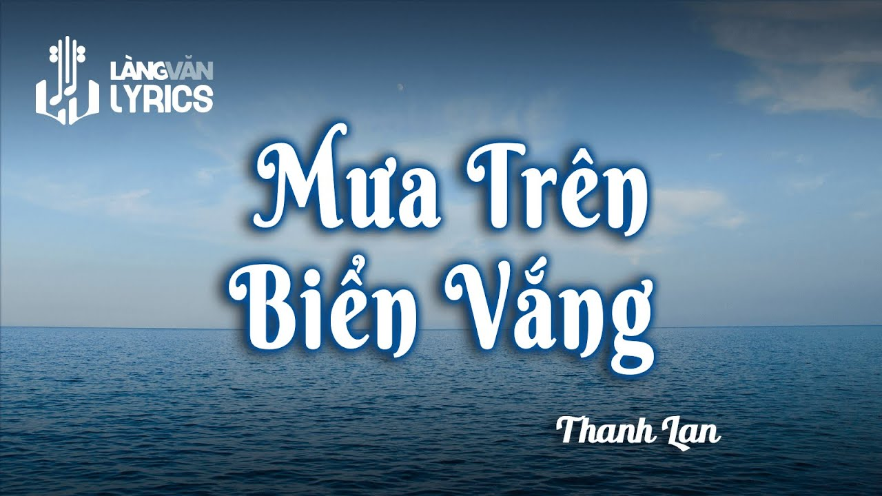 Mưa Trên Biển Vắng | Thanh Lan | Official Làng Văn (Sing-Along)