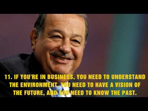 TOP 16 BUSINESS PRINCIPLES QUOTES FROM MEXICAN BILLIONAIRE CARLOS SLIM'S