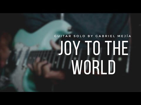 Joy To The World - Lincoln Brewster [ Guitar Solo By Gabriel Mejía ]
